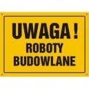 Tablica Uwaga! Roboty budowlane