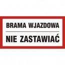 Znak Brama wjazdowa nie zastawiać