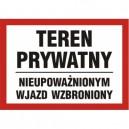 Znak Teren prywatny nieupoważnionym wjazd wzbroniony